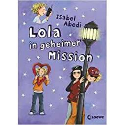 Lola Band 3: In geheimer...