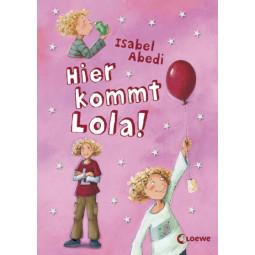 Lola Band 1: Hier kommt Lola