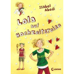 Lola Band 6: Lola auf...